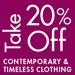 Extra 20% Off Contemporary and Timeless Clothing