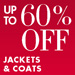 Coats & Jackets Up to 60% Off
