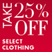 25% Off Select Clothing