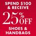 25% Off $100 | Shoes & Handbags