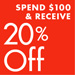 Receive at 20% Off with a qualifying purchase of $100 or More.