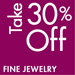 Take 30% Off Select Jewelry