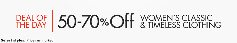 50-70% Off Classic Clothing for Women