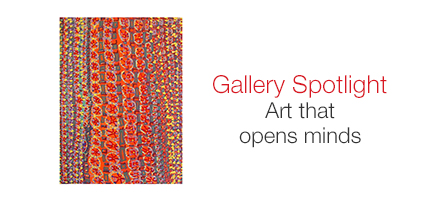 Gallery Spotlight. Art that opens minds.