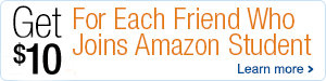 Earn Money for Each Friend You Refer to Amazon Student