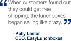 When my customers found out they could get free shipping, the lunchboxes began selling like crazy.