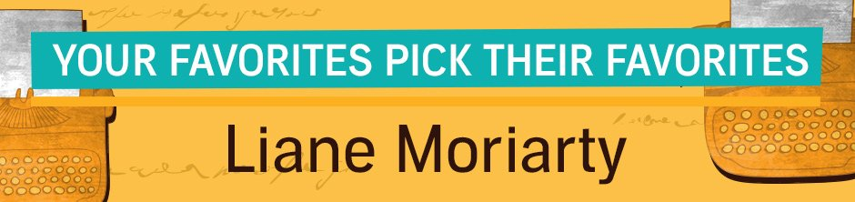 Browse the collection to discover Liane Moriarty, and the books she loves to listen to.