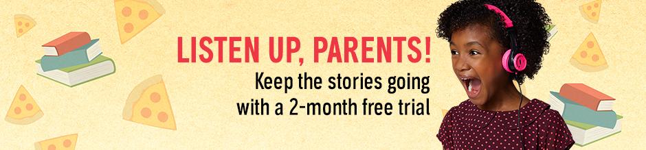 Listen Up, Parents!