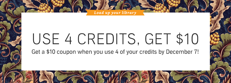 Use 4 Credits by December 7, Get a $10 Coupon!
