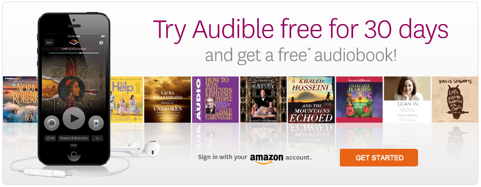Try Audible free for 30 days and get a free audiobook