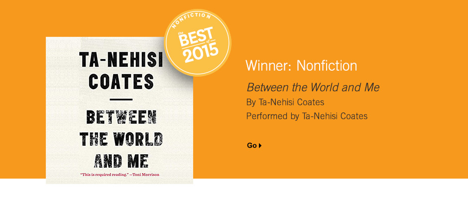Best Nonfiction 2015: Between the World and Me by Ta-Nehisi Coates