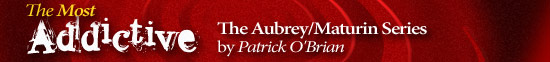 Most Addictive: The Aubrey/Maturin Series