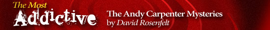 Most Addictive: The Andy Carpenter Mysteries