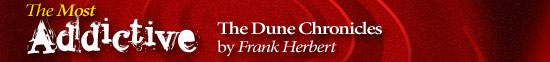 Most Addictive: The Dune Chronicles
