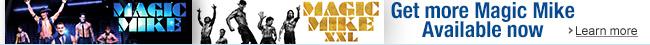 Get More Magic Mike