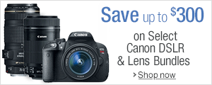 Save Upto $300 on Select Canon DSLR and Lens Bundles