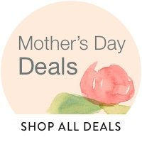 Shop all Mother's Day gifts & deals