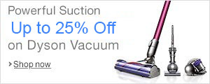Up to 25% Off on Select Dyson Vacuums