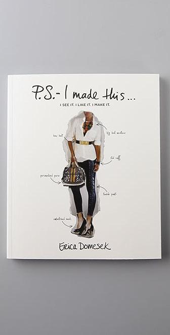P.S.- I Made This...Book P.S.- I Made This... by Erica Domesek