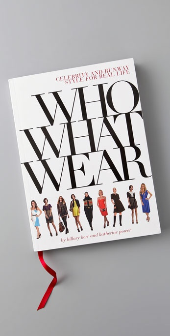 Who What Wear Who What Wear: Celebrity and Runway Style for Real Life