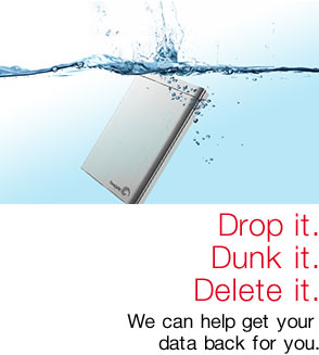 Drop it. Dunk it. Delete it. We can help get your data back for you.