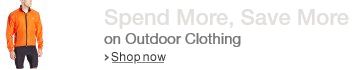 Spend More, Save More on Outdoor Clothing