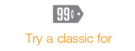 Select a classic for $0.99