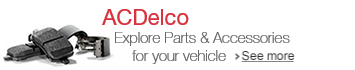 Explore ACDelco's Selection of Parts & Accessories