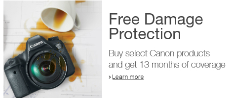 Free Damage Protection with purchase of select Canon products. Learn more.