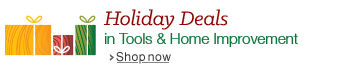 Holiday Deals in Tools & Home Improvement