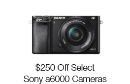 $250 Off Sony Alpha a6000 Mirrorless Digital Cameras