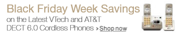 Black Friday Week Savings on the Latest VTech and AT&T DECT 6.0 Cordless Phones