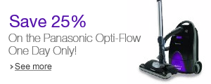 Save 25% on Panasonic Opti Flow, Ony Day Only
