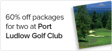 60%25%20off%20packages%20for%20two%20at%20Port%20Ludlow%20Golf%20Club