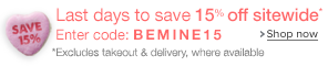 Last few days to save an extra 15% off sitewide Enter Code: BEMINE15