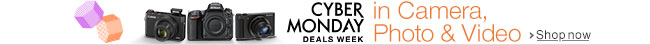 Cyber Monday Week Deals in Camera, Photo & Video