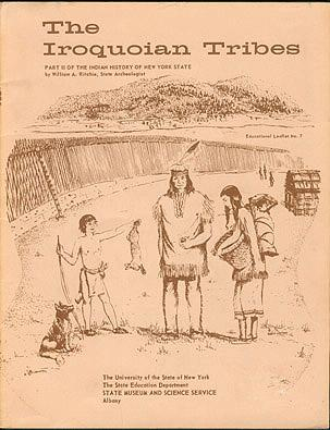 The Iroquoian Tribes: Part II of the Indian History of New York State (Educational Leaflet No. 7) , Ritchie, William A.