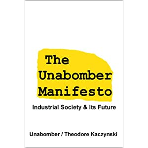 The Unabomber Manifesto: Industrial Society and Its Future par Kaczynski