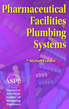 Pharmaceutical facilities plumbing systems [electronic resource]