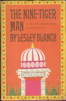 The Nine-Tiger Man: A Tale of Low Behavior in High Places, Blanch, Lesley