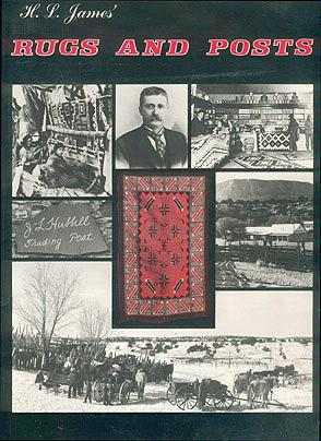 H. L. James' Rugs and Posts: The Story of Navajo Weaving and Indian Trading , James, H. L.
