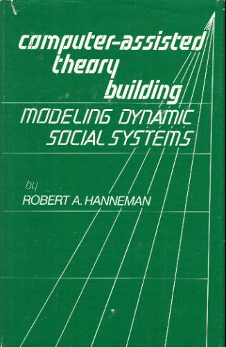 Computer-Assisted Theory Building: Modeling Dynamic Social Systems