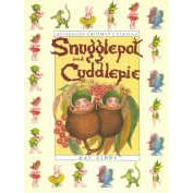 The complete adventures of Snugglepot and Cuddlepie (Australian children's classics)
