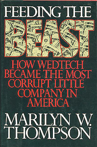 Feeding the Beast: How Wedtech Became the Most Corrupt Little Company in America , Thompson, Marilyn W.