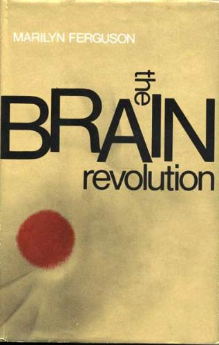 The Brain Revolution by Marilyn Ferguson