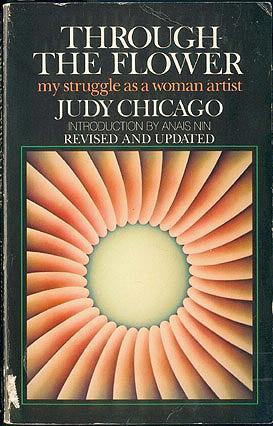 Through The Flower My Struggle As A Woman Artist Chicago Judy