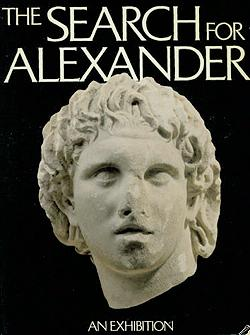 The Search for Alexander: An Exhibition, Yalouris, Nicholas; Andronikos, Manolis; Rhomiopoulou, Katerina; et al.