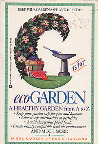 G Is for Ecogarden: An A to Z Guide to a More Organically Healthy Garden, Dudley, Nigel