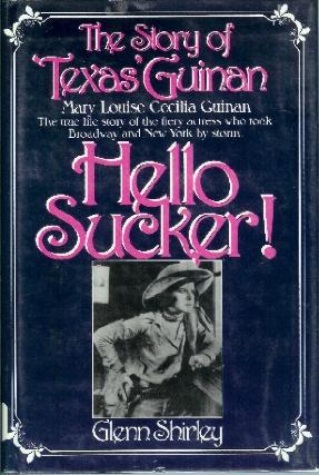 """Hello, Sucker!"": The Story of Texas Guinan: Glenn Shirley: 9780890156902: Amazon.com: Books"
