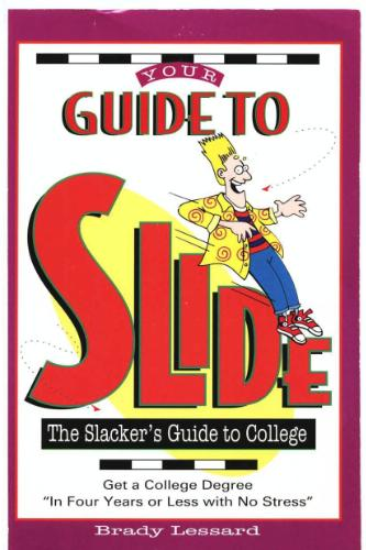 Your Guide to Slide: The Slacker
